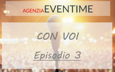 Eventime con Voi – Episodio 3